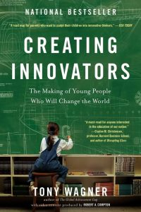 Boek: Creating Innovators – The Making of Young People Who Will Change the World